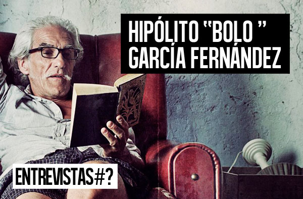 "Entrevistas #85 Hipólito ""Bolo"" García Fernández"